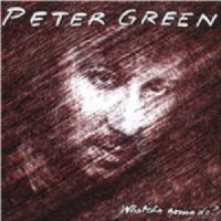 Peter Green - Whatcha Gonna Do? Vinyl [Second Hand First Release]